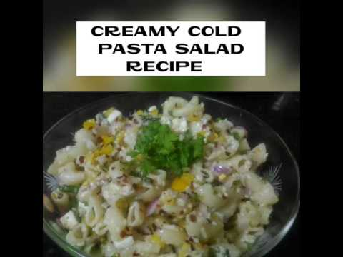 CREAMY COLD PASTA SALAD RECIPE..STARTER/ACCOMPANIMENT