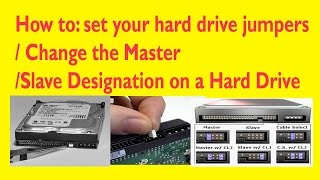 How to: set your hard drive jumpers/ Change the Master/Slave Designation on a Hard Drive