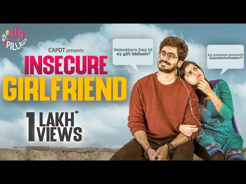 INSECURE GIRLFRIEND ( WITH ENGLISH SUBTITLES )| HEY PILLA | CAPDT