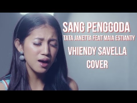 SANG PENGGODA - TATA JANETTA FEAT MAIA ESTIANTY ( COVER BY Vhiendy Savella )