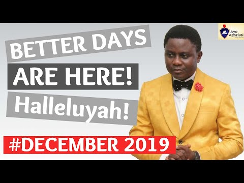 BETTER DAYS ARE HERE - DECEMBER 2019 With Pastor Ayo Agbelusi
