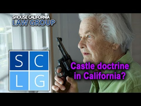 "Does California follow the ""castle doctrine""?"