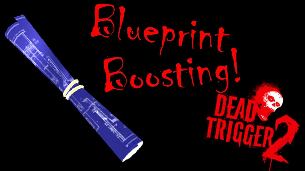 Dead trigger 2 how to farm get lots of blueprints how to dead trigger 2 how to farm get lots of blueprints how to boost blueprints youtube malvernweather Choice Image