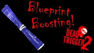 Dead Trigger 2 - How to farm / get lots of blueprints / How to boost blueprints