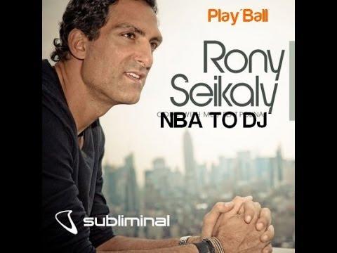 RONY SEIKALY - NBA TO DJ