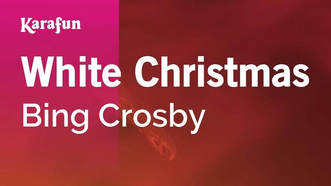 Karaoke White Christmas - Bing Crosby * - YouTube