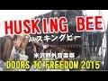 【DOORS TO FREEDOM】HUSKING BEE ハスキングビー 2015.9.6