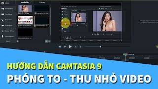 Hướng dẫn sử dụng Camtasia 9 | Cách Phóng to Thu nhỏ video