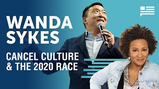 Wanda Sykes on cancel culture, UBI, and the 2020 election | Andrew Yang | Yang Speaks