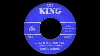 Charles Spurling - Let Me Be (A Steppin