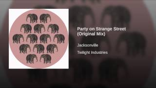 Party on Strange Street (Original Mix)