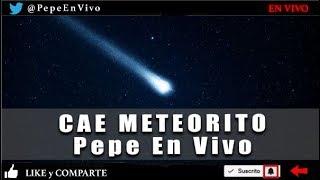 Caen Meteoritos en Acapulco y en el Popocatépetl - AMLO es Captado en el OXXO- Pepe en Vivo