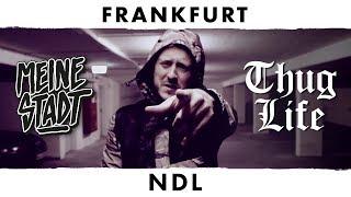 NDL - Thug Life -  Meine Stadt ''Frankfurt'' - Mike Tyson Shit