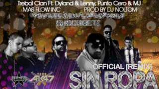 Trebol Clan Ft. Dyland & Lenny, Punto Cero & MJ - Sin Ropa (Official Remix)