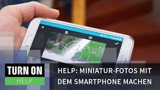 Miniatur-Fotos mit dem Smartphone machen - HELP - 4K