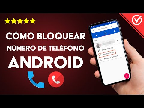 Cómo Bloquear un Número de Teléfono en Android e iPhone para Evitar Llamadas y Mensajes