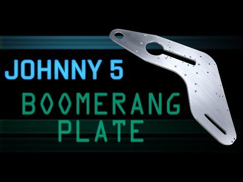 Johnny 5 Part 1 -  CNC Boomerang Plate | WW233