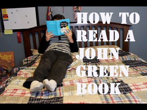 HOW TO READ A JOHN GREEN BOOK