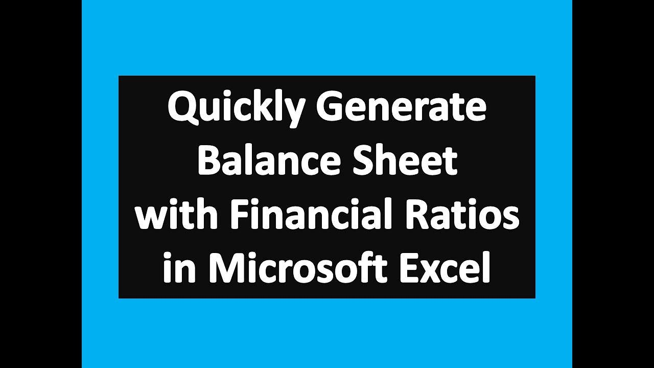 quickly generate balance sheet with financial ratios in microsoft