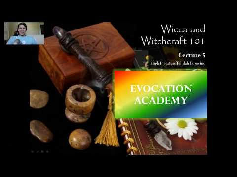 Wicca and Witchcraft 101   Lecture 5