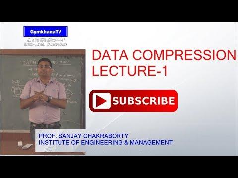 DATA COMPRESSION   LECTURE - 1   PROF.SANJAY CHAKRABORTY   Gymkhana TV   IEM