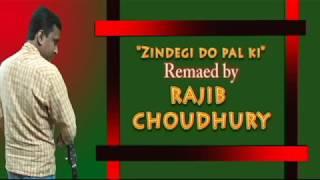 Zindagi Do Pal Ki Intezar Kab Tak - Kites Remaked by RAJIB CHOUDHURY