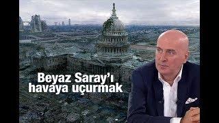 Bekir Hazar :  Beyaz Saray'ı havaya uçurmak