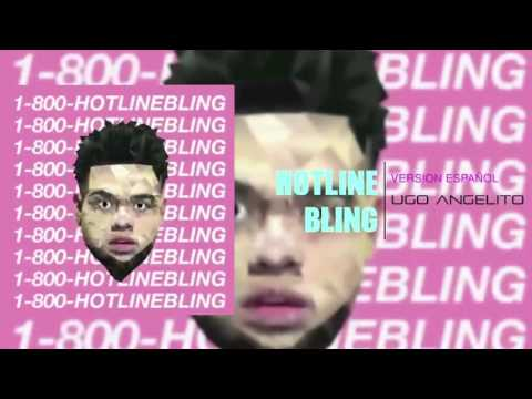 Ugo Angelito - Hotline bling by Drake (spanish version)