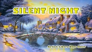 Silent Night -  Libera Boys Choir (with Lyrics)