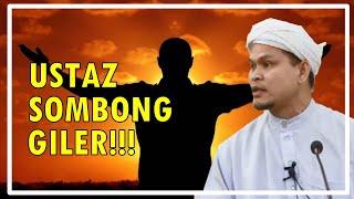 Ustaz SOMBONG Giler!!! Ustaz Abdull...