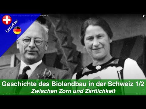 Teil 1/2: Die Geschichte des Biolandbaus in der Schweiz (März 2012)