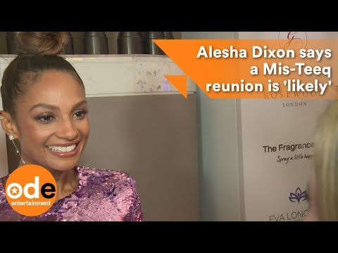 Alesha Dixon says a Mis-Teeq reunion is 'likely'