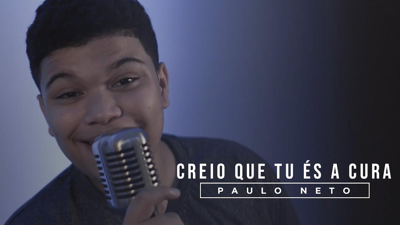 Paulo Neto - Creio que Tu És a Cura (Cover)