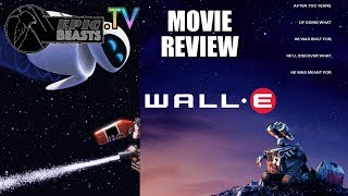 Wall-E Movie Review @EpicBeasts.TV