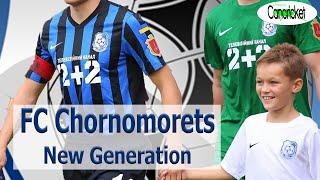 Chernomorec - New Generation / Черноморец - Новое Поколение