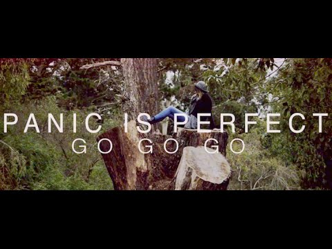 Panic Is Perfect - Go Go Go (Official Video)
