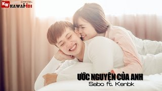 Ước Nguyện Của Anh - Sabo ft. Kenbk [ Video Lyrics ]
