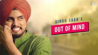 Out of Mind (Lyrical Audio) Singh Saab | New Punjabi Song 2018 | White Hill Music