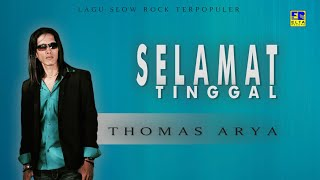 Thomas Arya - Selamat Tinggal [Lagu Slow Rock Thomas Arya Populer] Official Music Video