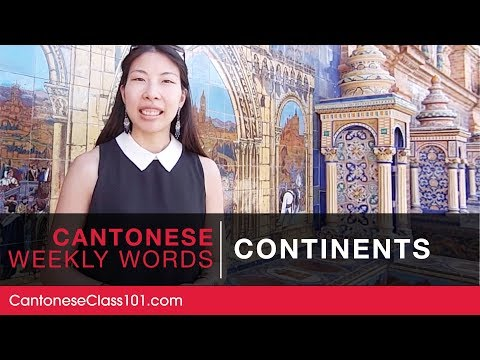 Weekly Cantonese Words With Olivia - Continents