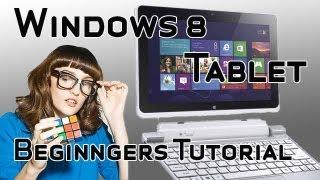 Windows 8 Tablet Basic Tutorial