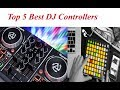 Top 5 Best DJ Controllers