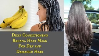 DIY: Deep Conditioning Banana Hair Mask | For Dry & Damaged Hair