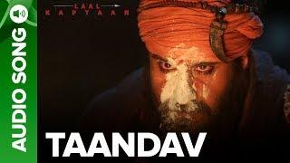 Taandav - Full Audio Song | Kailash Kher & Brijesh Shandilya | Saif Ali Khan | Laal Kaptaan