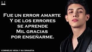 Fue Un Error Amarte - CORNELIO VEGA (LETRA) (2018) ESTUDIO