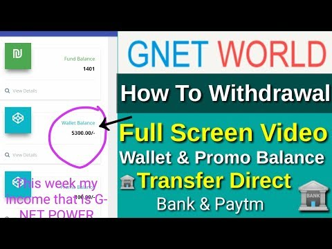 GNet World How To IMPS Withdrawal Process Full Video Direct Bank Transfer & Paytm cash Payment