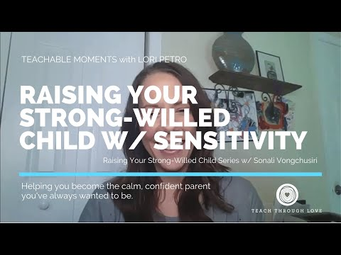 Raising a Strong-Willed Child with Sensitivity