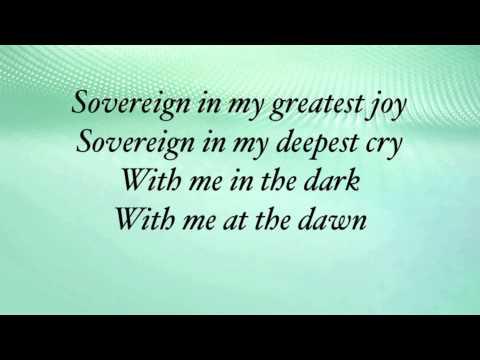 Chris Tomlin - Sovereign - (with lyrics)