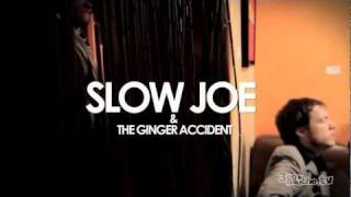 Slow Joe & The Ginger Accident - When Are You Comin