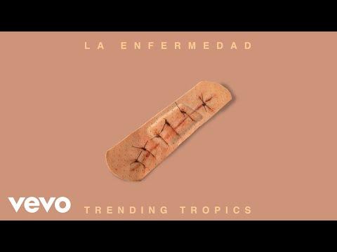Trending Tropics - La Enfermedad (Audio Oficial) ft. Li Saumet